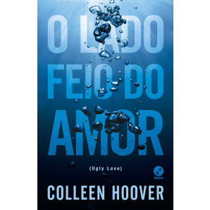 O lado feio do amor (Ugly LOVE) - Colleen Hoover